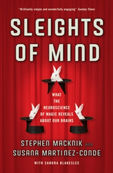 Sleights of Mind : What the neuroscience of magic reveals about our brains, Paperback Book