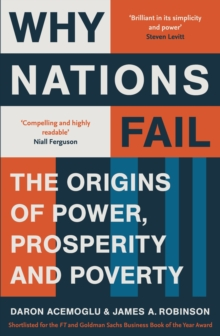 Why Nations Fail : The Origins of Power, Prosperity and Poverty, Paperback Book