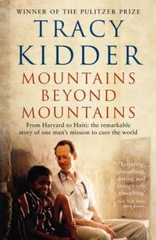 Mountains Beyond Mountains : One doctor's quest to heal the world, Paperback Book