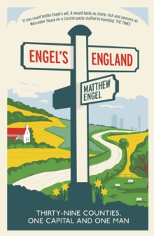Engel's England : Thirty-Nine Counties, One Capital and One Man, Paperback Book
