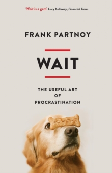 Wait : The useful art of procrastination, Paperback Book