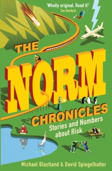 The Norm Chronicles : Stories and numbers about danger, Paperback Book