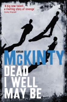 Dead I Well May Be, Paperback Book