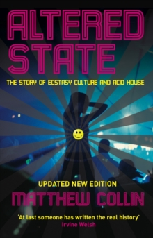 Altered State : The Story of Ecstasy Culture and Acid House, Paperback Book