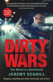 Dirty Wars : The world is a battlefield, Paperback Book