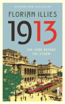 1913 : The Year Before the Storm, Hardback Book