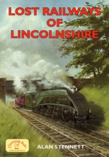 Lost Railways of Lincolnshire, Paperback Book