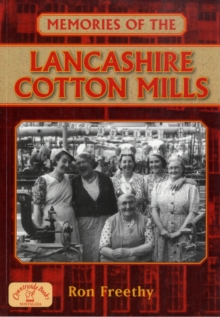 Memories of the Lancashire Cotton Mills, Paperback Book