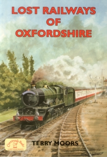 Lost Railways of Oxfordshire, Paperback Book