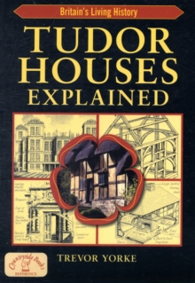 Tudor Houses Explained, Paperback Book