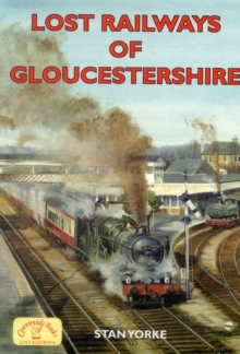 Lost Railways of Gloucestershire, Paperback Book
