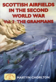 Scottish Airfields : Grampians v. 3, Paperback Book