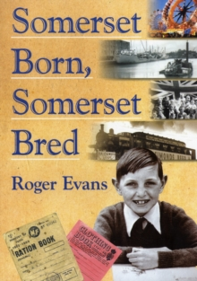 Somerset Born, Somerset Bred, Paperback / softback Book