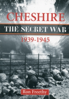 Cheshire: The Secret War 1939-1945, Paperback Book