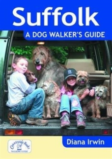 Suffolk A Dog Walker's Guide, Paperback Book