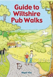 Guide To Wiltshire Pub Walks, Paperback Book