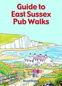 Guide to East Sussex Pub Walks, Paperback / softback Book