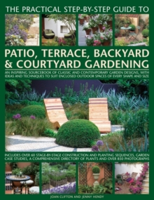 Practical Step-by-Step Guide to Patio, Terrace, Backyard & Courtyard Gardening, Paperback / softback Book
