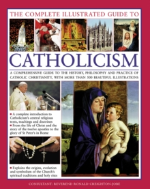 Complete Illustrated Guide to Catholicism, Hardback Book