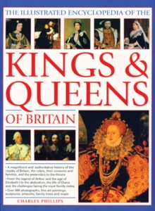 Illustrated Encyclopedia of the Kings & Queens of Britain, Paperback / softback Book
