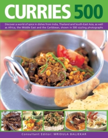 Curries 500 : Discover a World of Spice in Dishes from India, Thailand and South-East Asia, as Well as Africa, the Middle East and the Caribbean, Shown in 500 Sizzling Photographs, Paperback Book