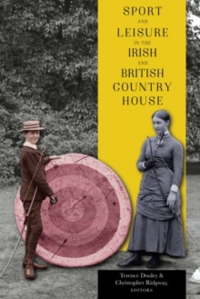 Sport and leisure in the Irish and British country house, Paperback / softback Book
