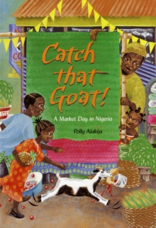 Catch That Goat! : A Market Day in Nigeria, Paperback Book