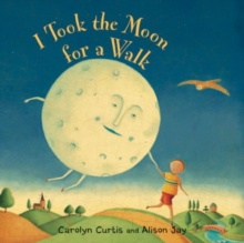 I Took the Moon for a Walk, Board book Book