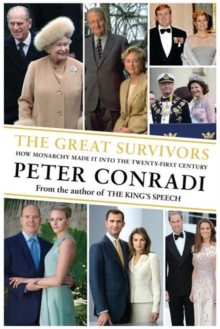 The Great Survivors : How Monarchy Made it into the Twenty-First Century, Paperback Book