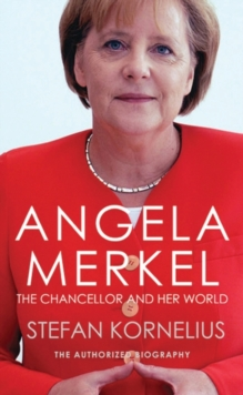Angela Merkel : The Authorized Biography, Paperback Book