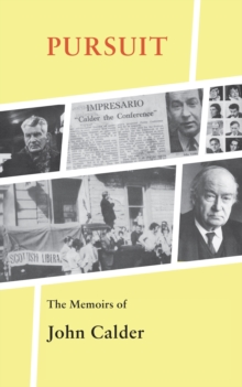 Pursuit: The Memoirs of John Calder, Paperback / softback Book