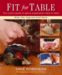 Fit for Table : The Cook's Guide to Game Preparation, Spiral bound Book