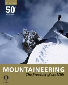 Mountaineering : The Freedom of the Hills, Paperback Book