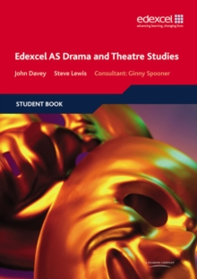 Edexcel AS Drama and Theatre Studies : Student Book, Paperback Book