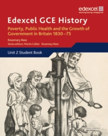 Edexcel GCE History AS Unit 2 B2 Poverty, Public Health & Growth of Government in Britain 1830-75, Paperback Book