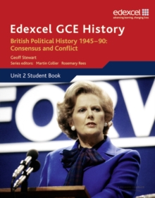 Edexcel GCE History AS Unit 2 E1 British Political History 1945-90 Consensus & Conflict, Paperback Book