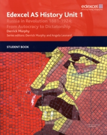 Edexcel GCE History AS Unit 1 D3 Russia in Revolution, 1881-1924 : from Autocracy to Dictatorship, Paperback Book