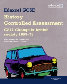 Edexcel GCSE History : CA11 Change in British Society 1955-75 Controlled Assessment Student Book, Paperback Book