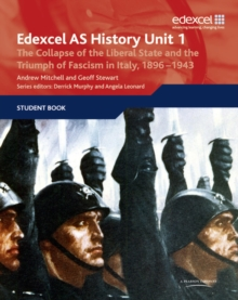 Edexcel GCE History AS Unit 1 E/F3 The Collapse of the Liberal State and the Triumph of Fascism in Italy, 1896-1943, Paperback Book