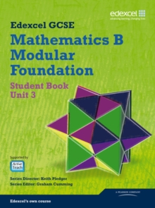 GCSE Mathematics Edexcel 2010: Specification B Foundation Unit 3 Student Book, Paperback Book