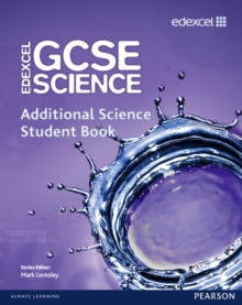 Edexcel GCSE Science: Additional Science Student Book, Paperback Book