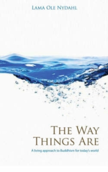 The Way Things are : A Living Approach to Buddhism, Paperback / softback Book