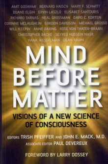 Mind Before Matter : Visions of a New Science of Consciousness, Paperback / softback Book