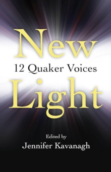 New Light : 12 Quaker Voices, Paperback Book