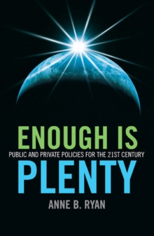 Enough Is Plenty : Public and Private Policies for the 21st Century, Paperback Book