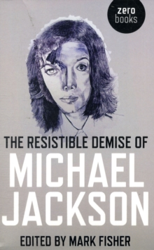 The Resistible Demise of Michael Jackson, Paperback Book