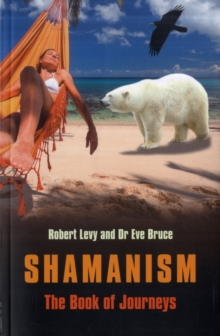 Shamanism : The Book of Journeys, Paperback Book