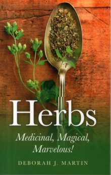 Herbs: Medicinal, Magical, Marvelous!, Paperback Book