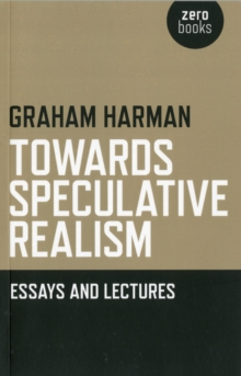 Towards Speculative Realism: Essays and Lectures, Paperback / softback Book