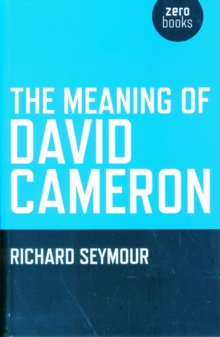 The Meaning of David Cameron, Paperback Book